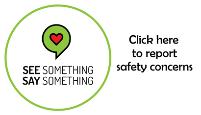 Click here to report safety concerns. All reports will be followed up on in a timely manner, within 24 hours, and will be handled with confidentiality.